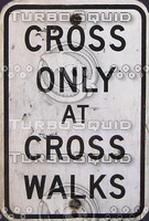 CrossOnlyatCrosswalks.jpg
