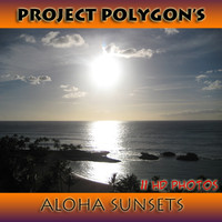 "Project Polygon""s Aloha Sunsets"