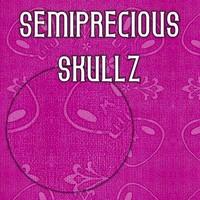 Semiprecious_Skullz.jpg