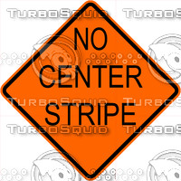 Construction No Center Stripe Sign