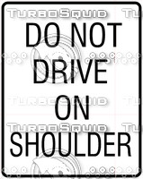 Do Not Drive On Shoulder Sign