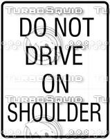 Do Not Drive On Shoulder Sign