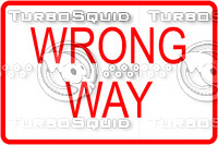 Wrong Way 2 Sign