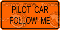 Construction Pilot Car Follow Me Sign