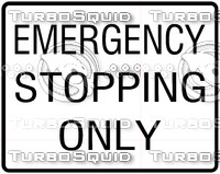 Emergency Stopping Only Sign