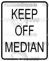 Keep Off Median Sign
