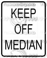 Keep Off Median Sign