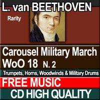 L. van BEETHOVEN - Carousel Military March WoO 18