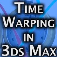 Time Warping In 3ds Max - Complete Guide