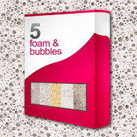 5 Foam & Bubbles