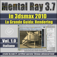 Mental Ray 3.7 In 3dsmax 2010 Vol.1 Italiano