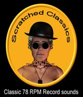 Classic 78 Record sounds - Scratched Classics