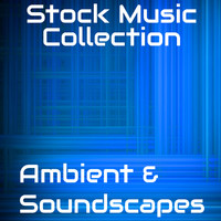 Stock Music Collection - Ambient and Soundscapes