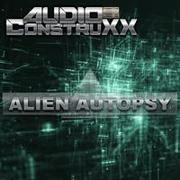 Audio ConstruXX: Alien Autopsy